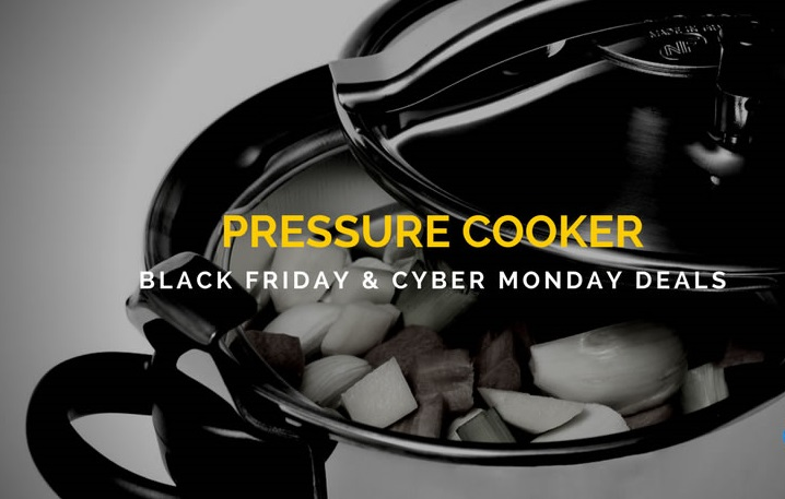 Cheap Pressure Cooker Black Friday Deals 2017 - Grab Now